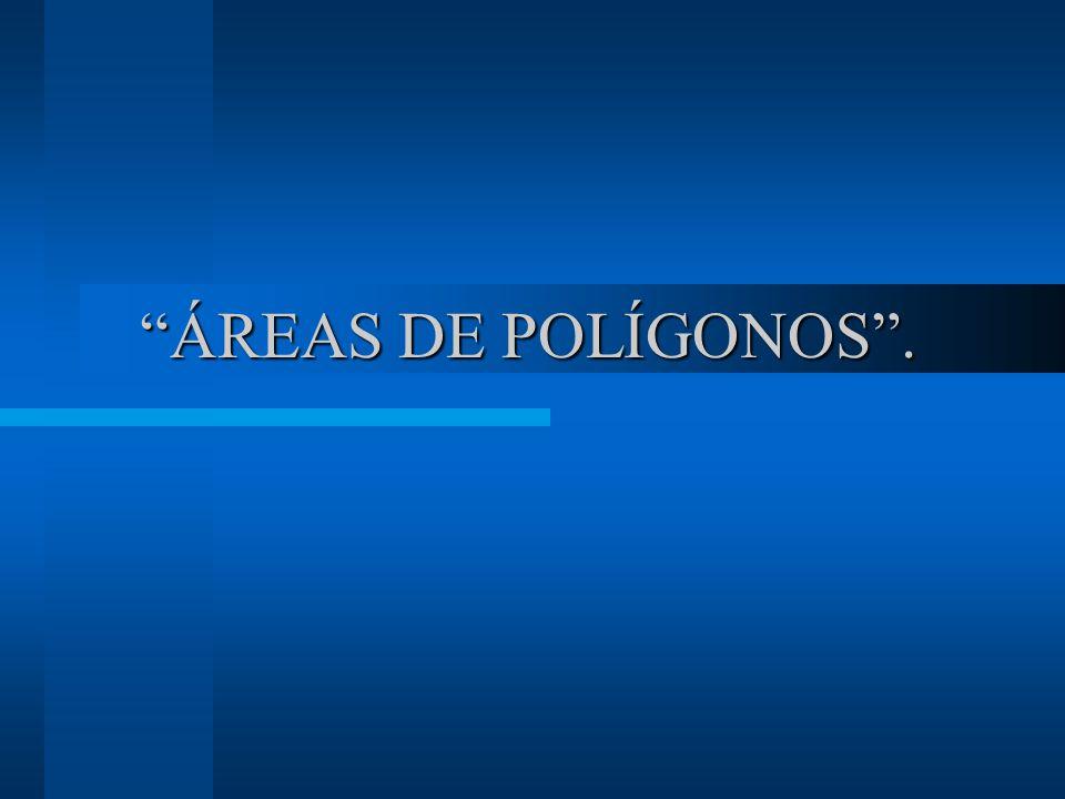 ÁREAS DE POLÍGONOS .