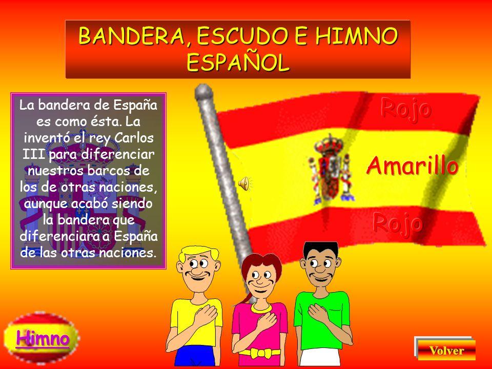 BANDERA, ESCUDO E HIMNO ESPAÑOL
