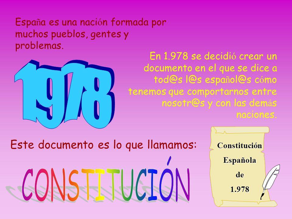 1978 CONSTITUCIÓN Este documento es lo que llamamos: