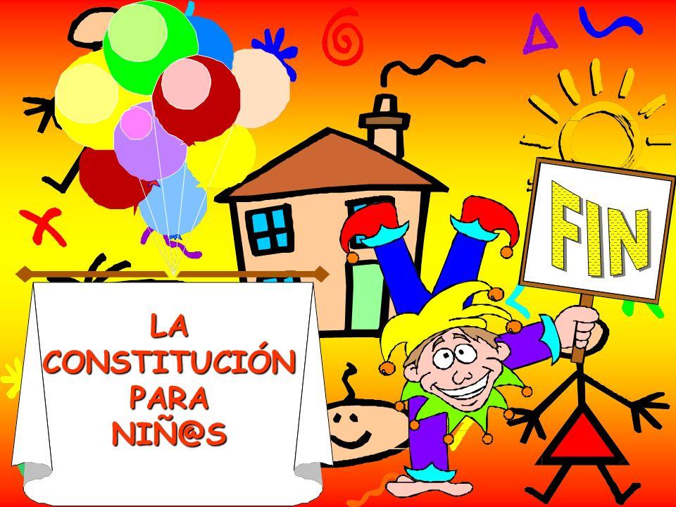 FIN LA CONSTITUCIÓN PARA NIÑ@S