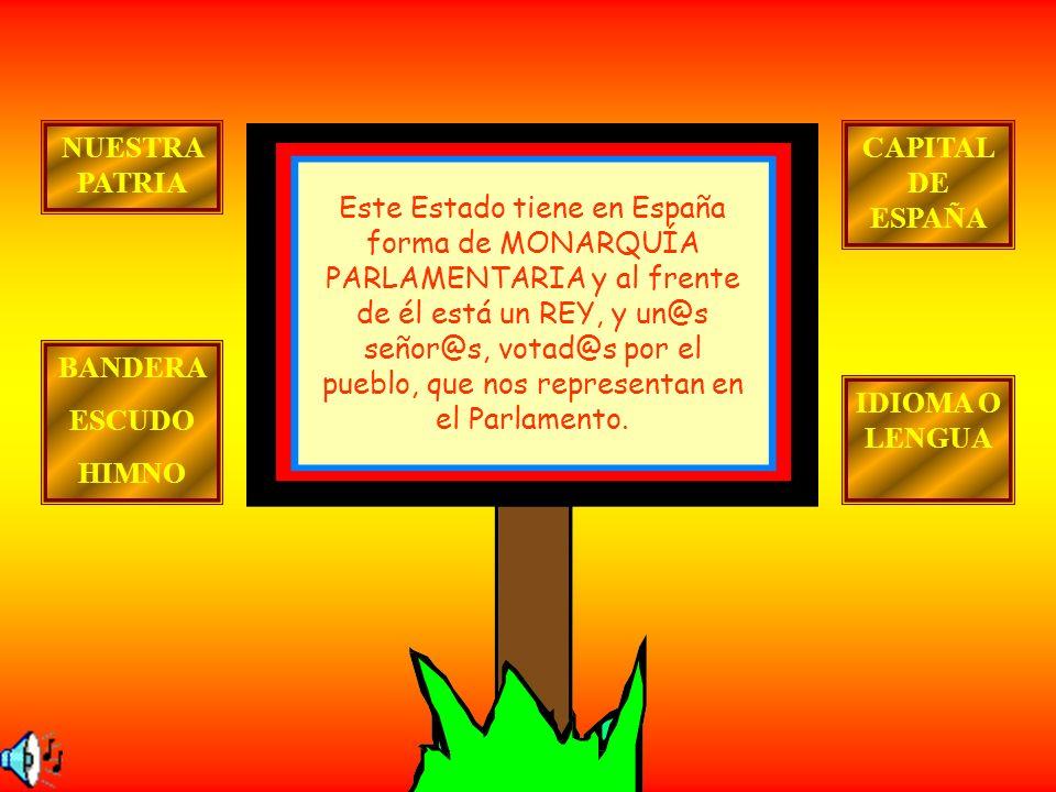NUESTRA PATRIA CAPITAL DE ESPAÑA.