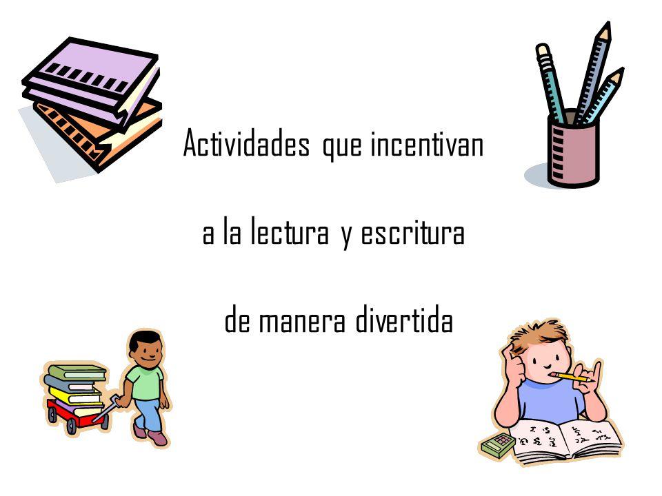 Actividades que incentivan a la lectura y escritura