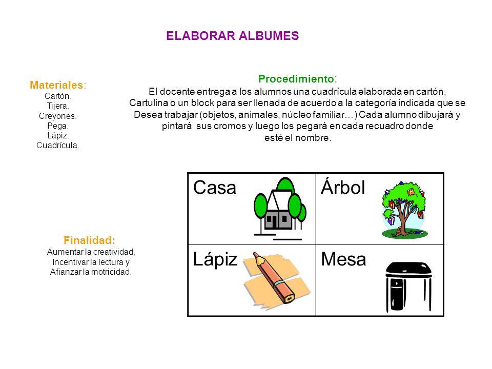 Casa Árbol Lápiz Mesa ELABORAR ALBUMES Procedimiento: Materiales: