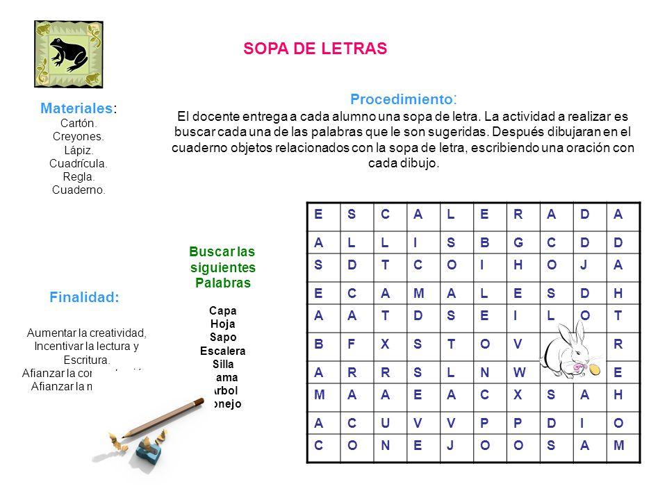 SOPA DE LETRAS Procedimiento: Materiales: Finalidad:
