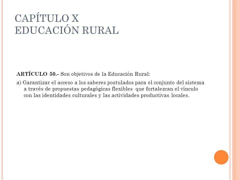 CAPÍTULO X EDUCACIÓN RURAL