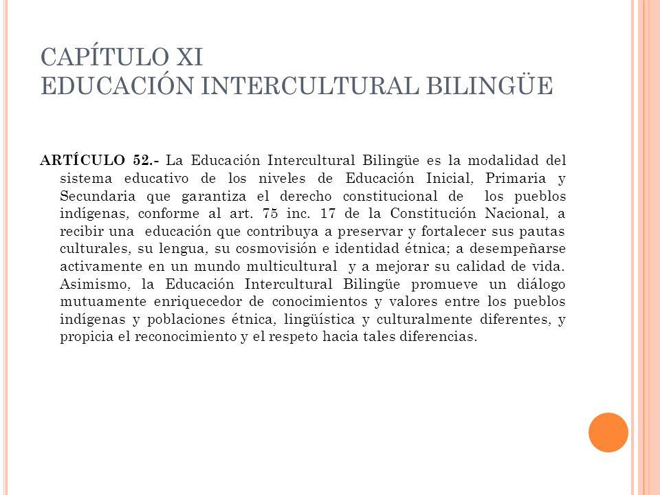 CAPÍTULO XI EDUCACIÓN INTERCULTURAL BILINGÜE