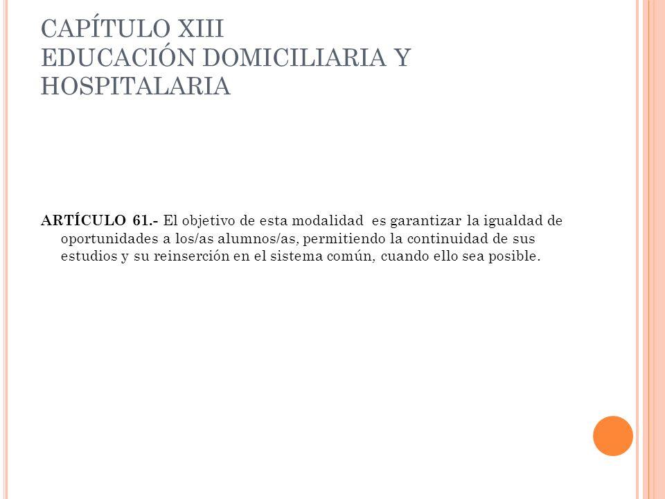 CAPÍTULO XIII EDUCACIÓN DOMICILIARIA Y HOSPITALARIA
