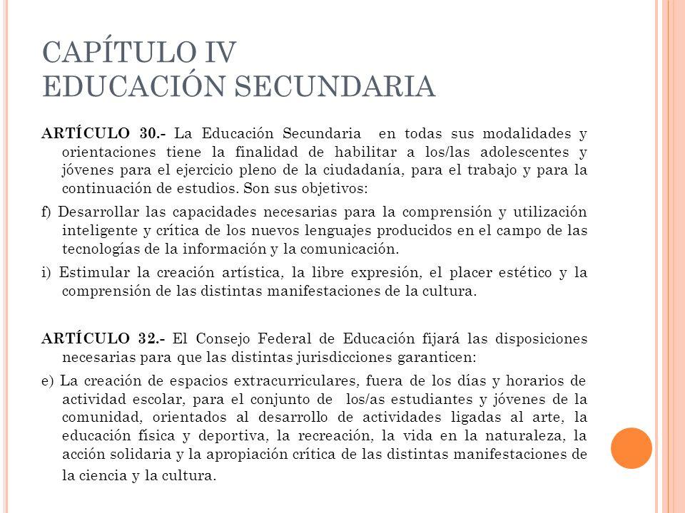 CAPÍTULO IV EDUCACIÓN SECUNDARIA