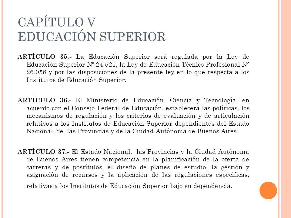 CAPÍTULO V EDUCACIÓN SUPERIOR