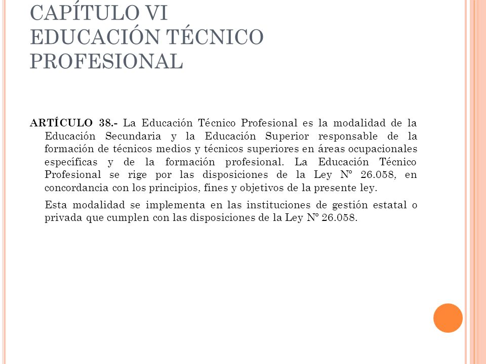 CAPÍTULO VI EDUCACIÓN TÉCNICO PROFESIONAL