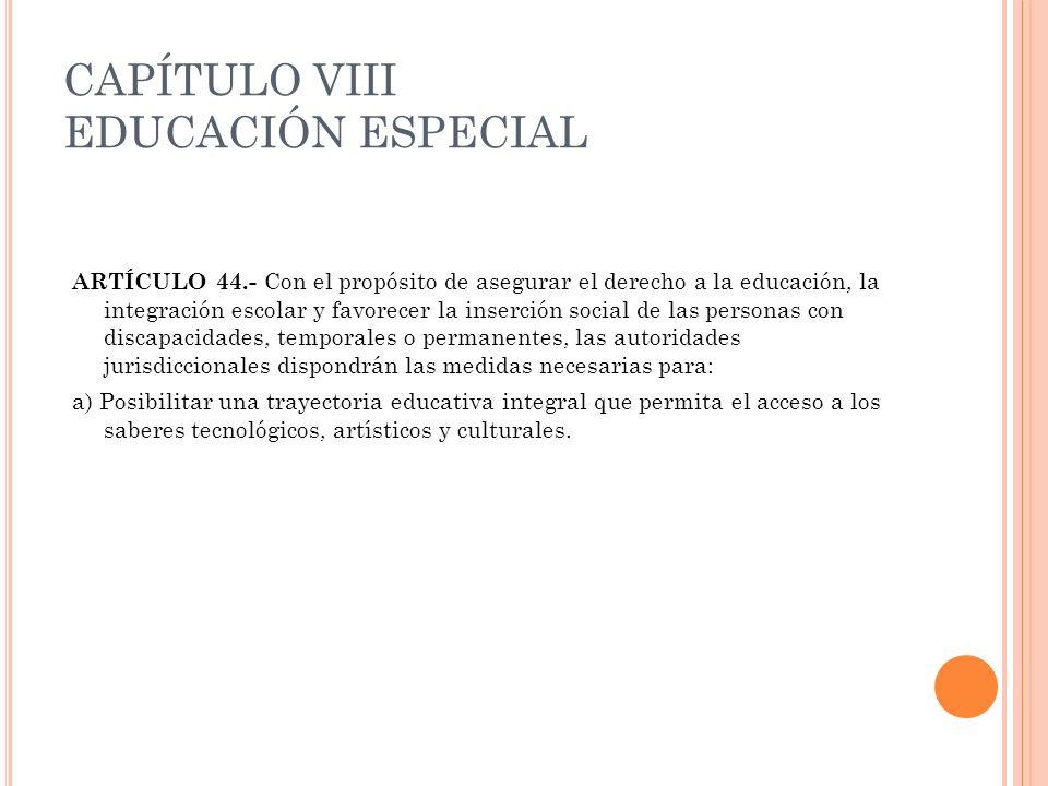 CAPÍTULO VIII EDUCACIÓN ESPECIAL