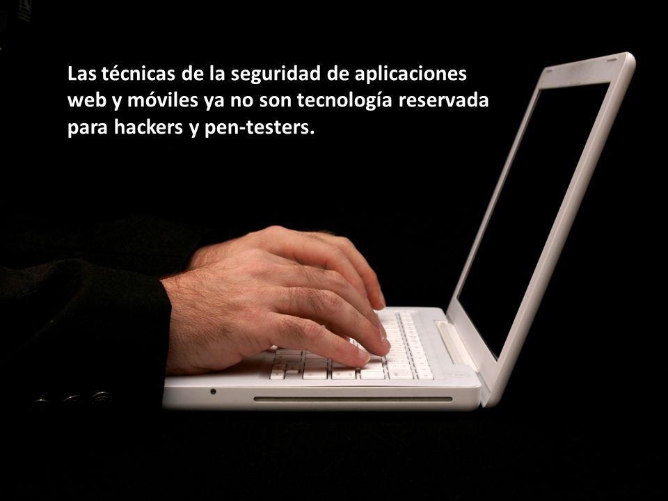 Las técnicas de la seguridad de aplicaciones web y móviles ya no son tecnología reservada para hackers y pen-testers.