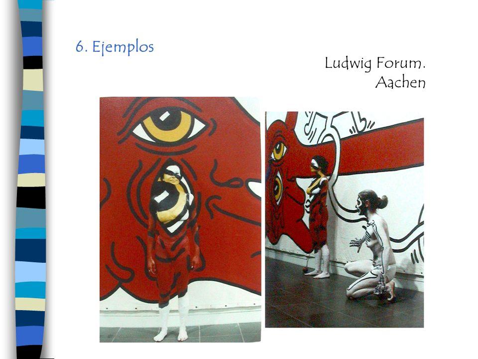 6. Ejemplos Ludwig Forum. Aachen