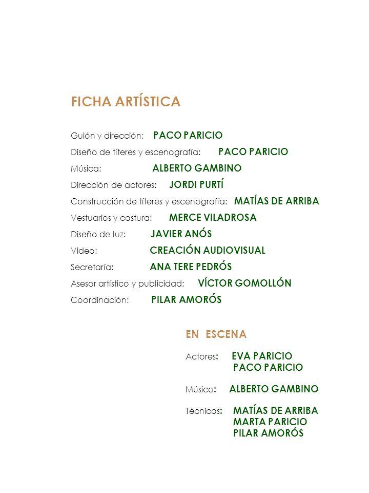 FICHA ARTÍSTICA EN ESCENA PACO PARICIO MARTA PARICIO PILAR AMORÓS