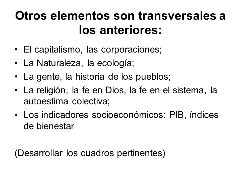 Otros elementos son transversales a los anteriores: