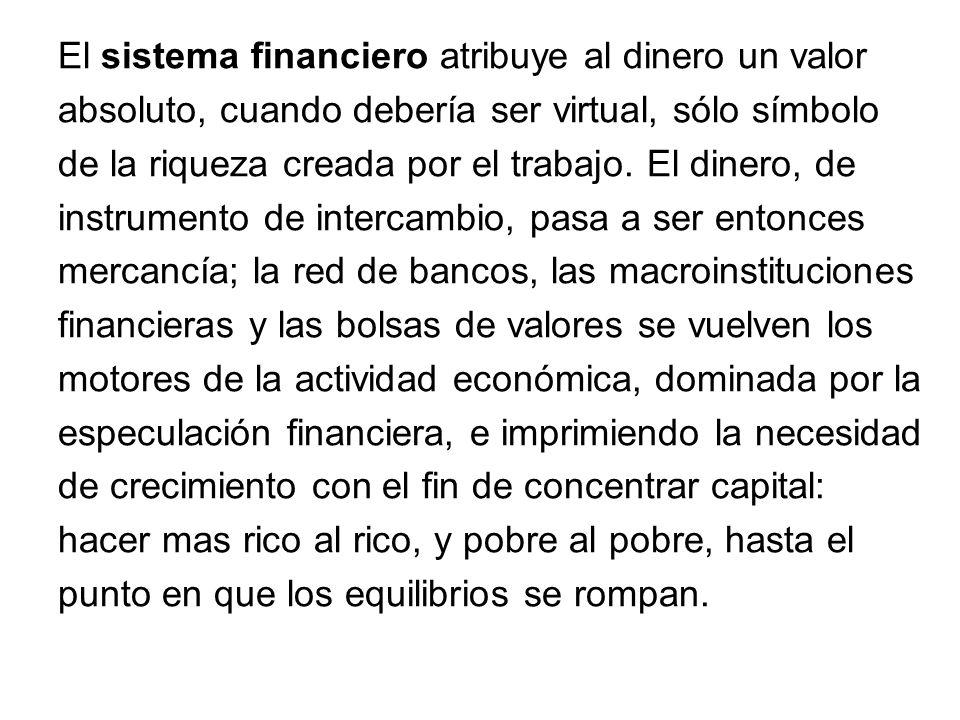 El sistema financiero atribuye al dinero un valor