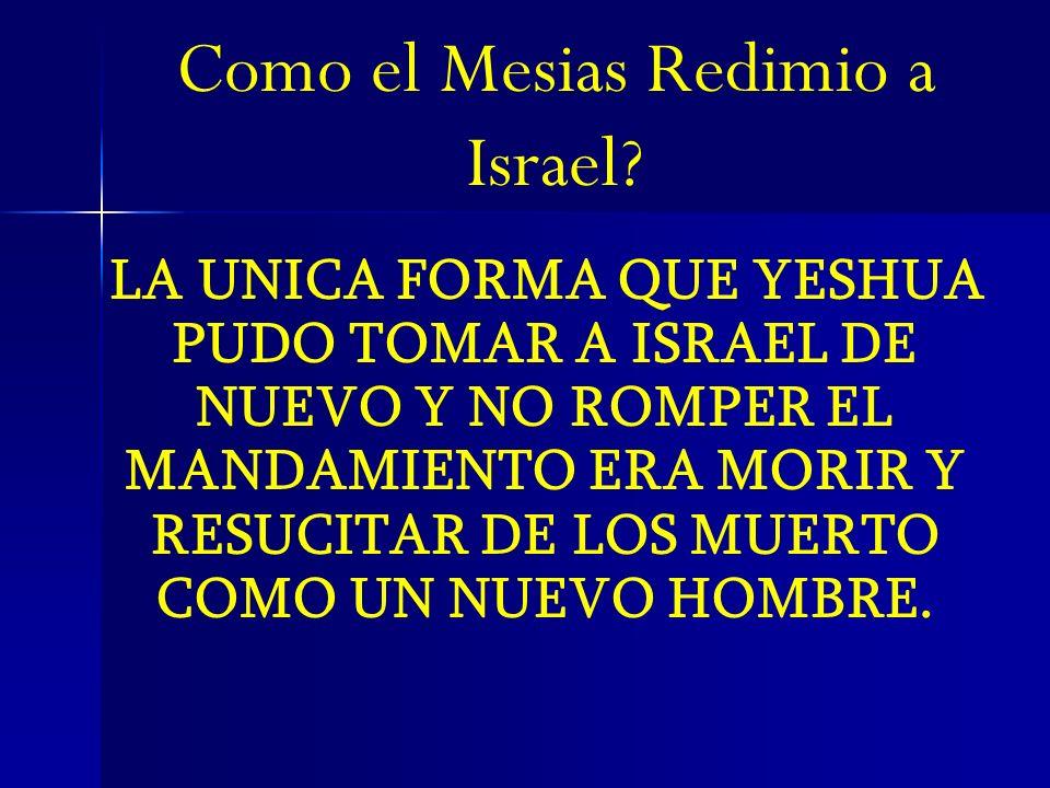 Como el Mesias Redimio a Israel