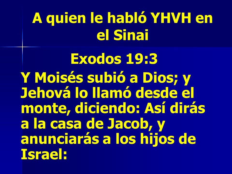 A quien le habló YHVH en el Sinai