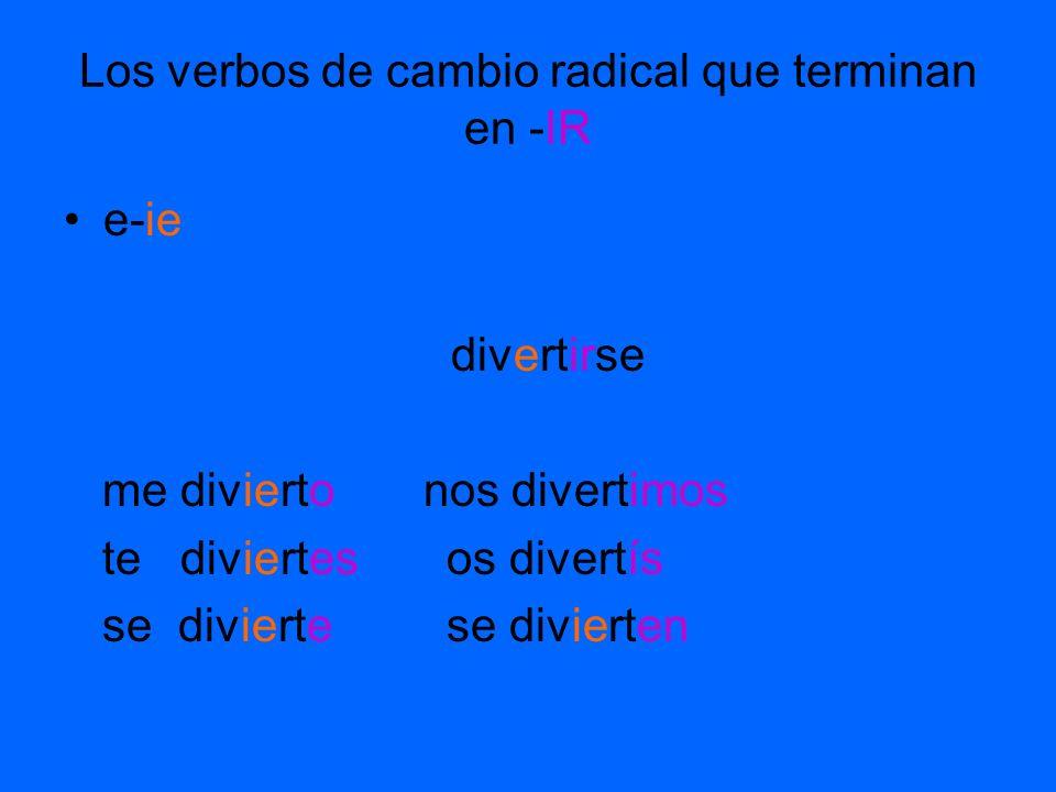 Los verbos de cambio radical que terminan en -IR