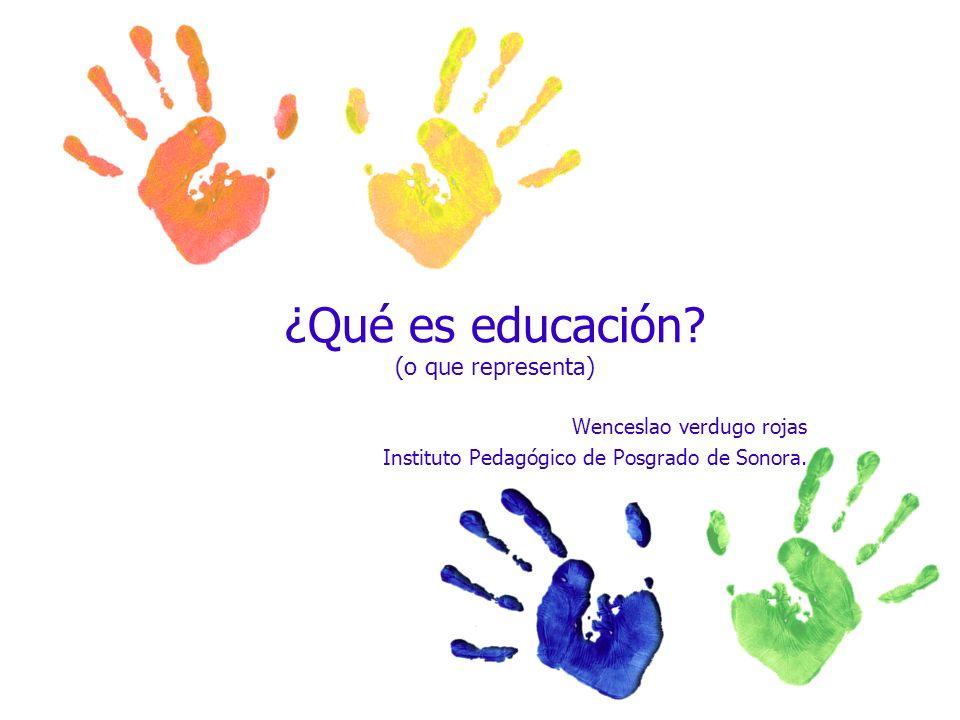 ¿Qué es educación (o que representa)