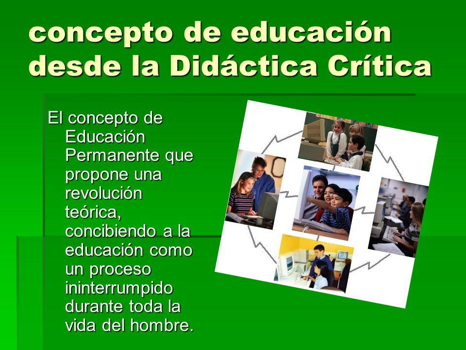 concepto de educación desde la Didáctica Crítica