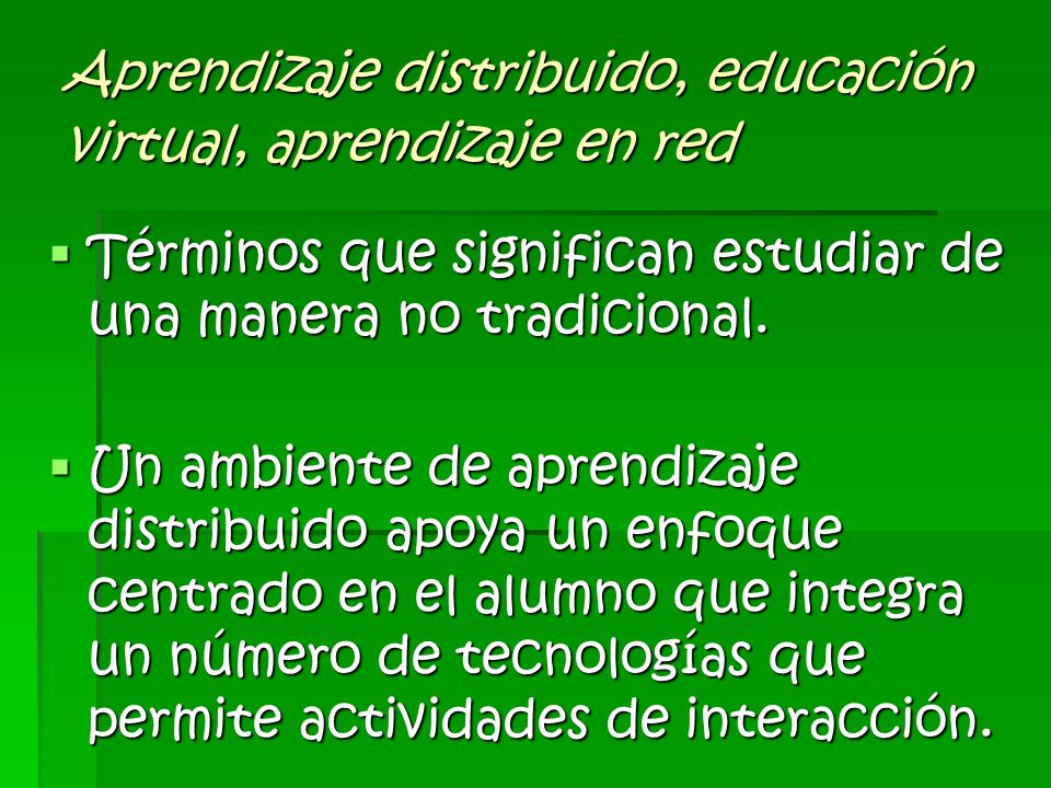Aprendizaje distribuido, educación virtual, aprendizaje en red