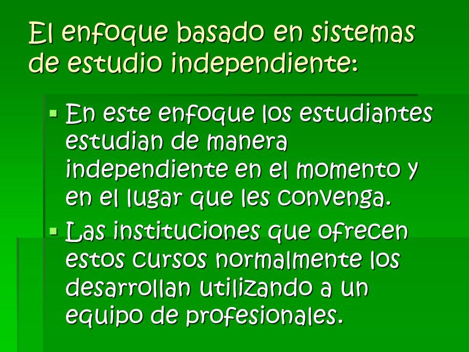 El enfoque basado en sistemas de estudio independiente: