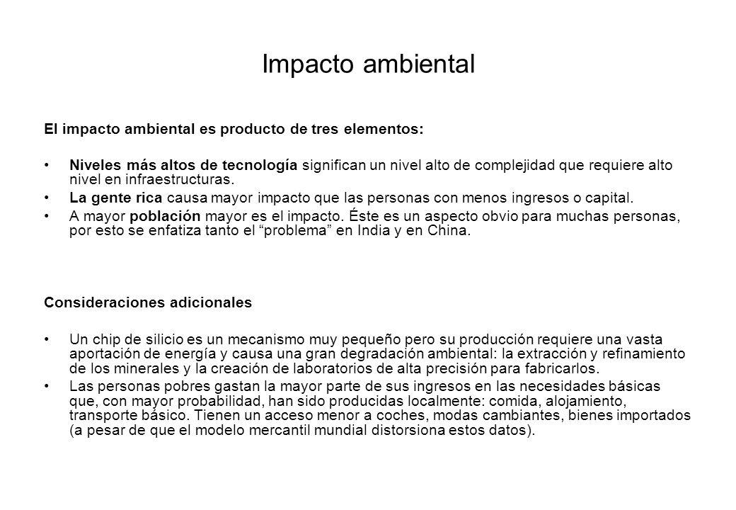 Impacto ambiental El impacto ambiental es producto de tres elementos: