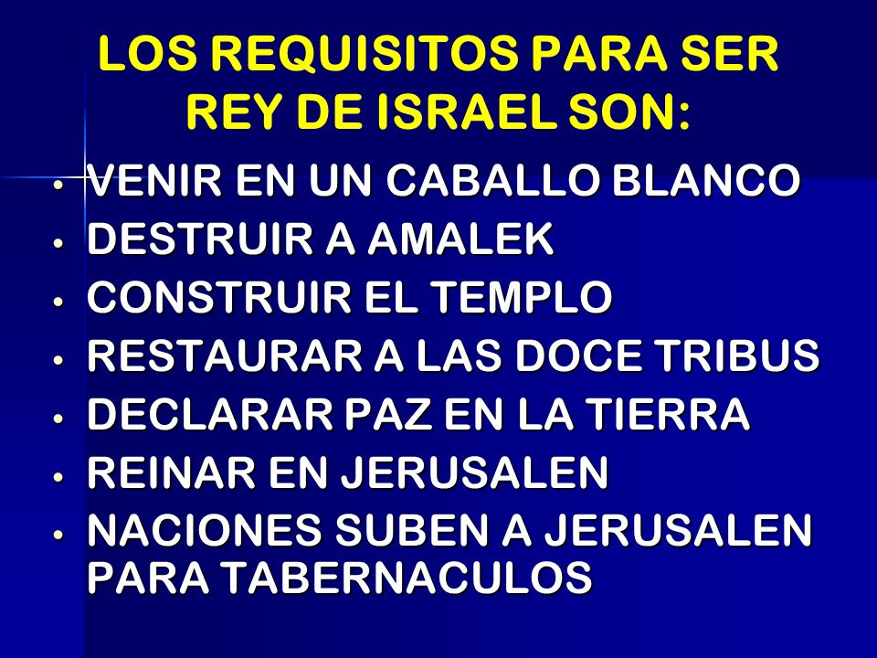 LOS REQUISITOS PARA SER REY DE ISRAEL SON: