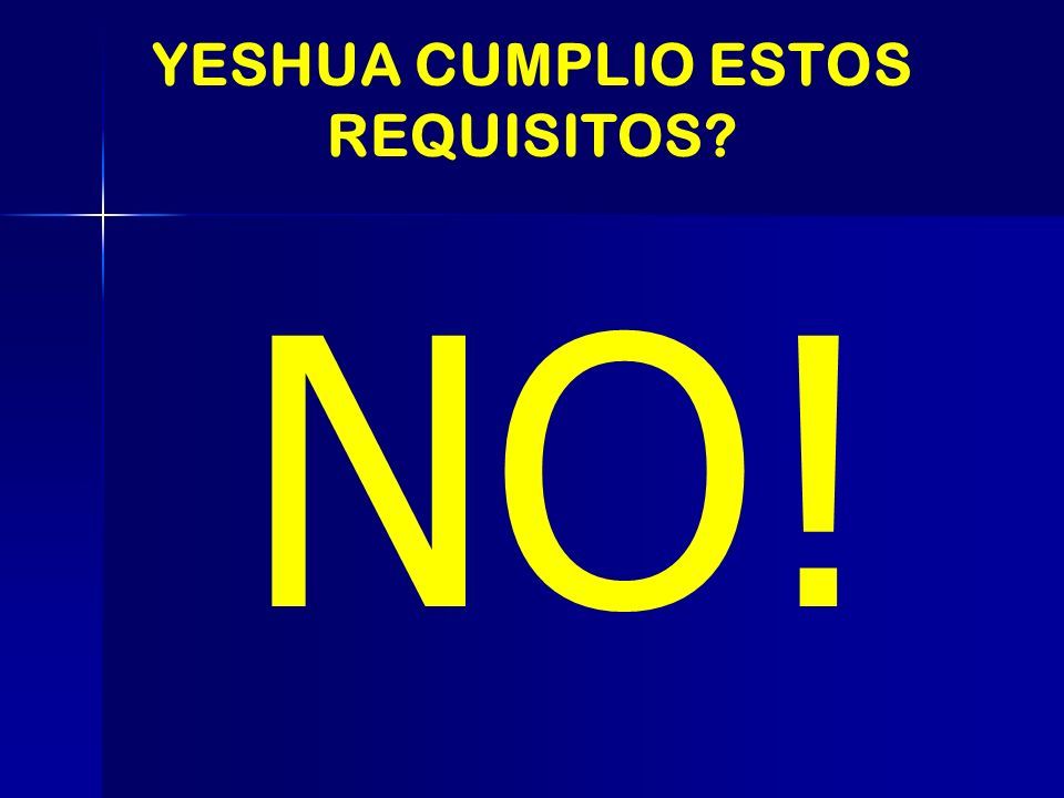 YESHUA CUMPLIO ESTOS REQUISITOS