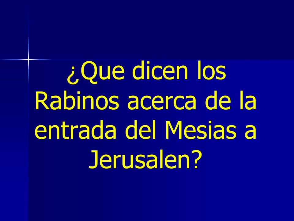 ¿Que dicen los Rabinos acerca de la entrada del Mesias a Jerusalen