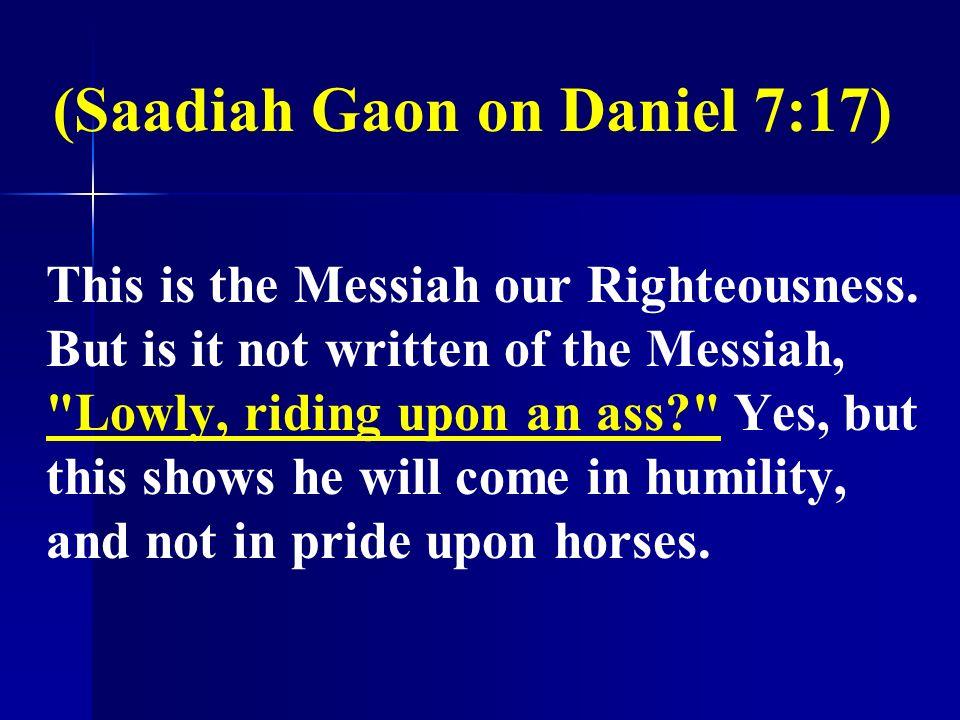 (Saadiah Gaon on Daniel 7:17)