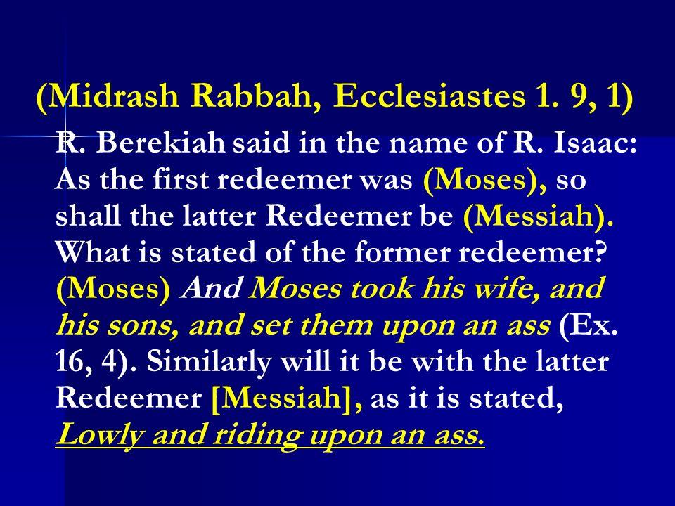 (Midrash Rabbah, Ecclesiastes 1. 9, 1)