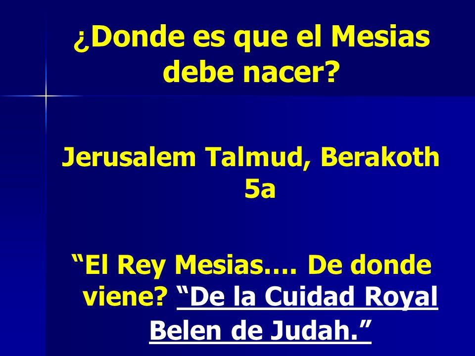 ¿Donde es que el Mesias debe nacer