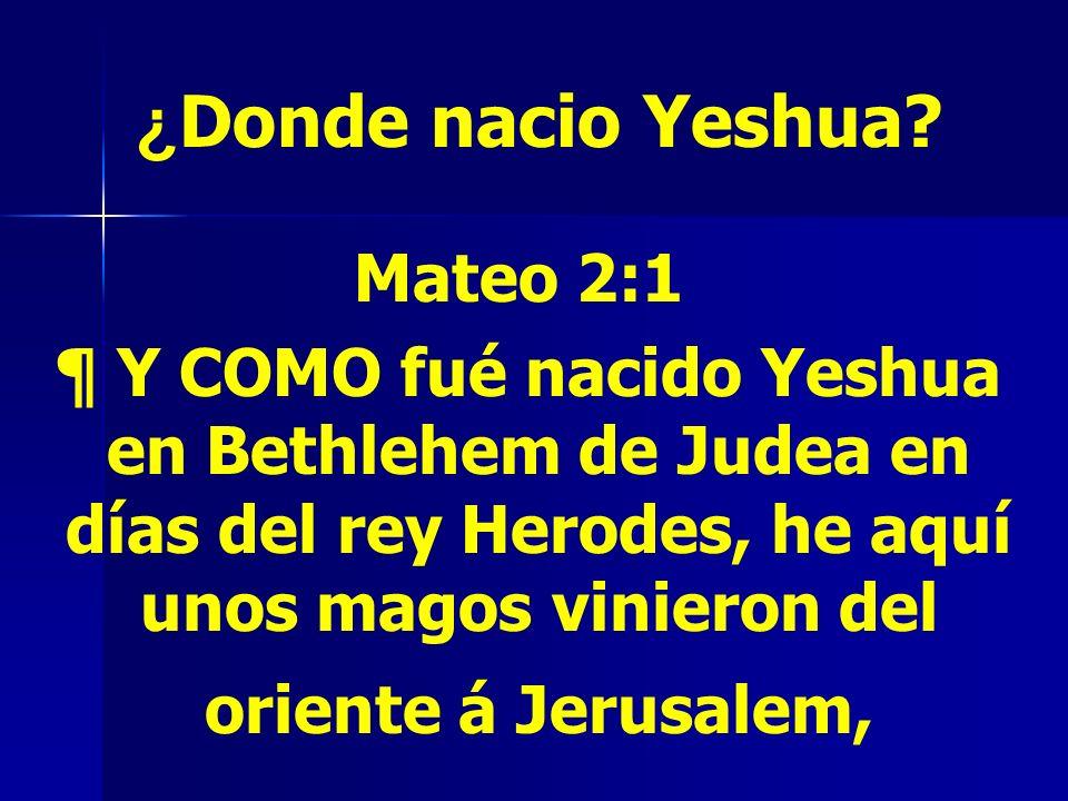 ¿Donde nacio Yeshua Mateo 2:1