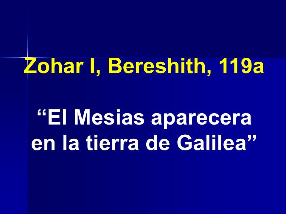 El Mesias aparecera en la tierra de Galilea