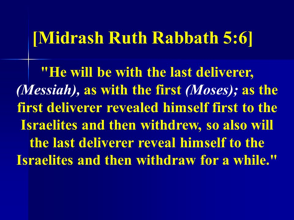 [Midrash Ruth Rabbath 5:6]