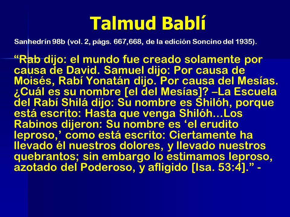 Talmud Bablí Sanhedrín 98b (vol. 2, págs. 667,668, de la edición Soncino del 1935).
