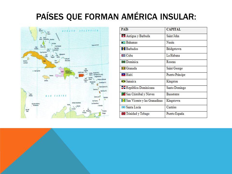 Países que forman américa insular: