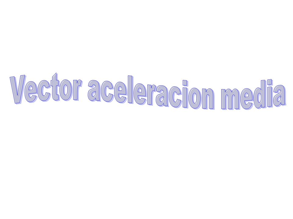 Vector aceleracion media