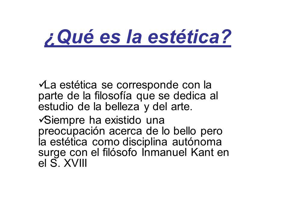 ¿Qué es la estética La estética se corresponde con la parte de la filosofía que se dedica al estudio de la belleza y del arte.