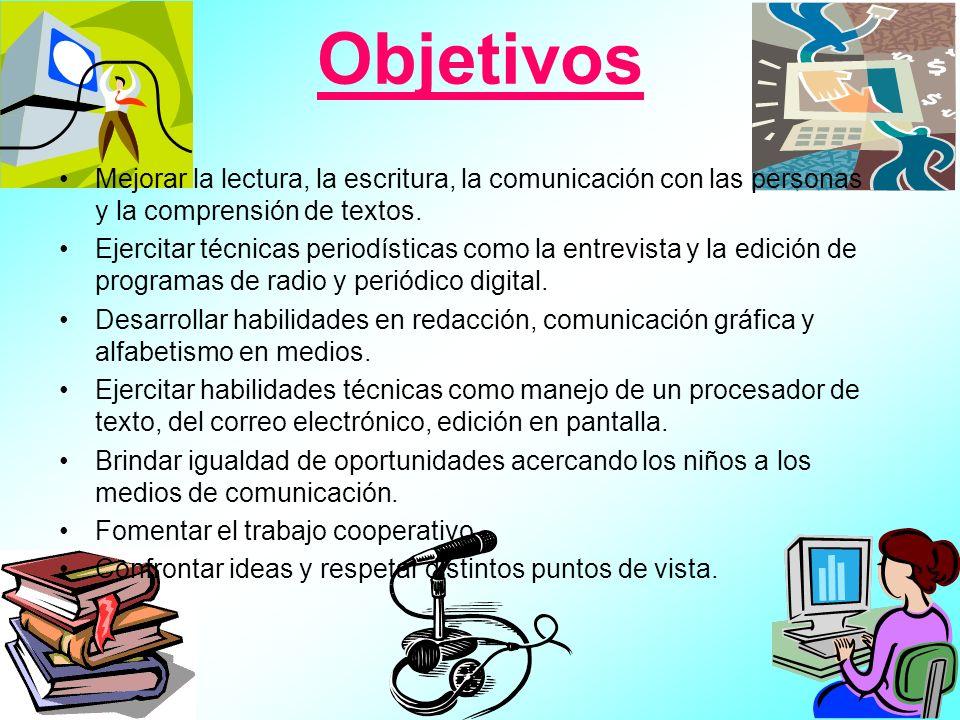 Objetivos Mejorar la lectura, la escritura, la comunicación con las personas y la comprensión de textos.