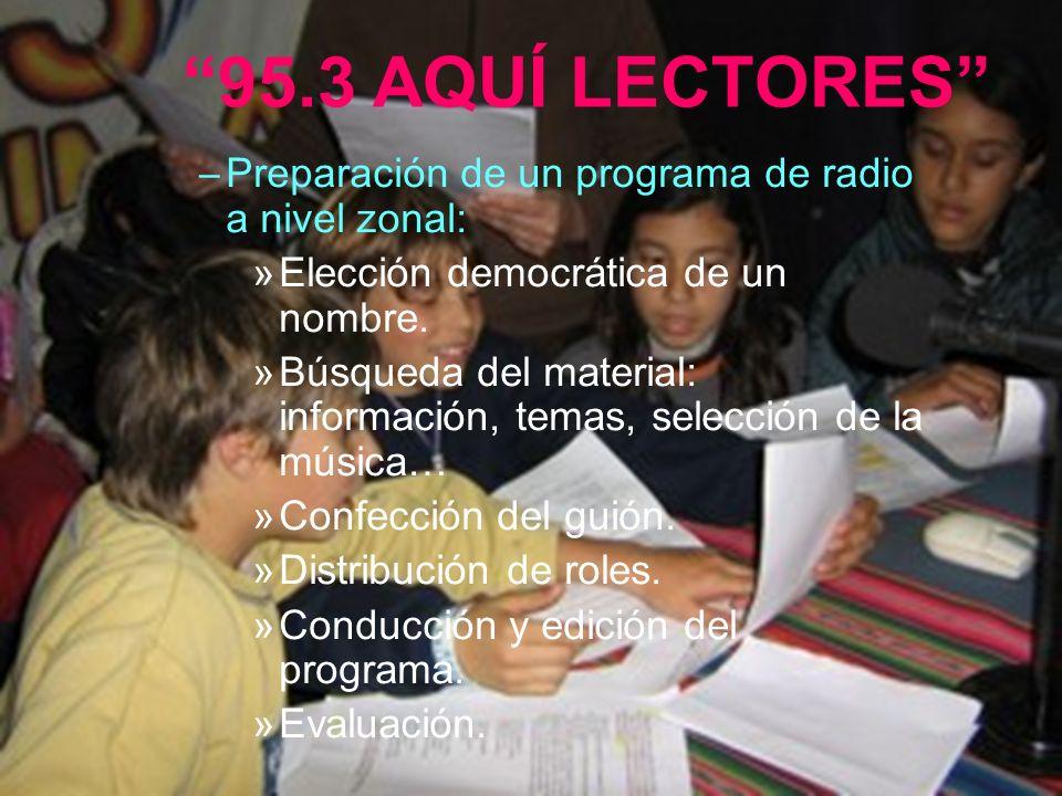 95.3 AQUÍ LECTORES Preparación de un programa de radio a nivel zonal: Elección democrática de un nombre.