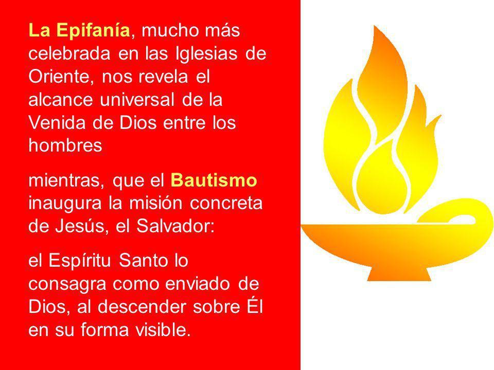 La Epifanía, mucho más celebrada en las Iglesias de Oriente, nos revela el alcance universal de la Venida de Dios entre los hombres