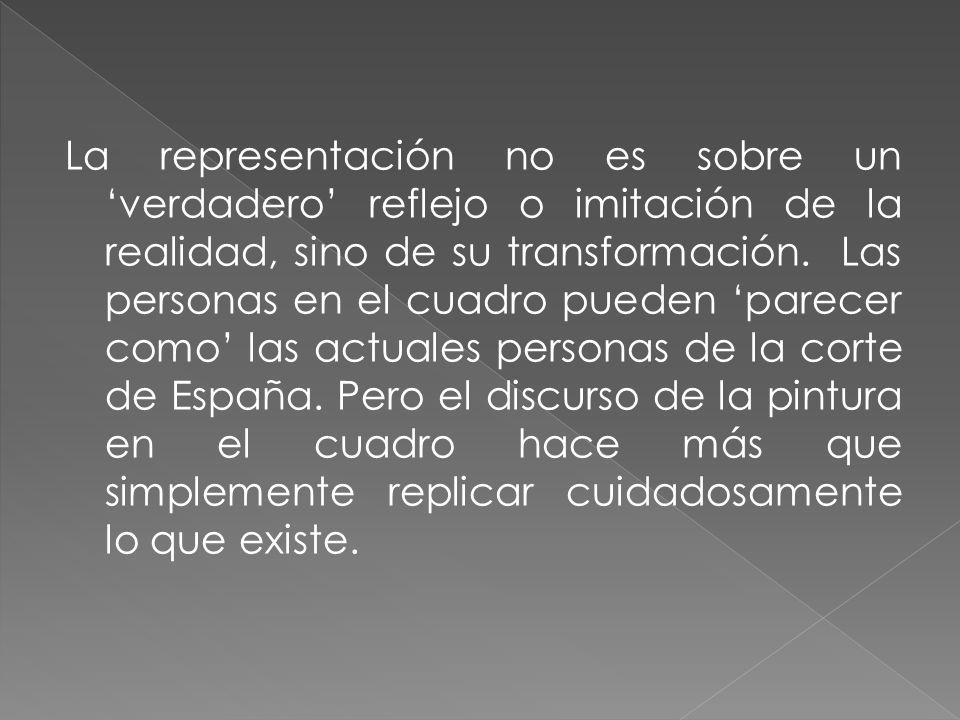 La representación no es sobre un 'verdadero' reflejo o imitación de la realidad, sino de su transformación.