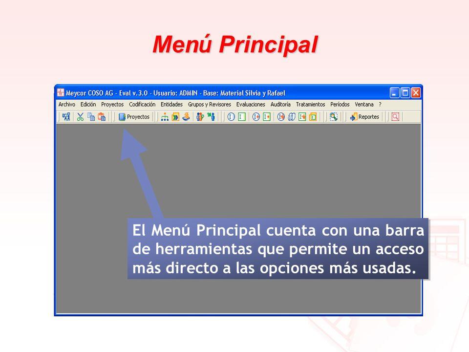Menú PrincipalEl Menú Principal cuenta con una barra de herramientas que permite un acceso más directo a las opciones más usadas.