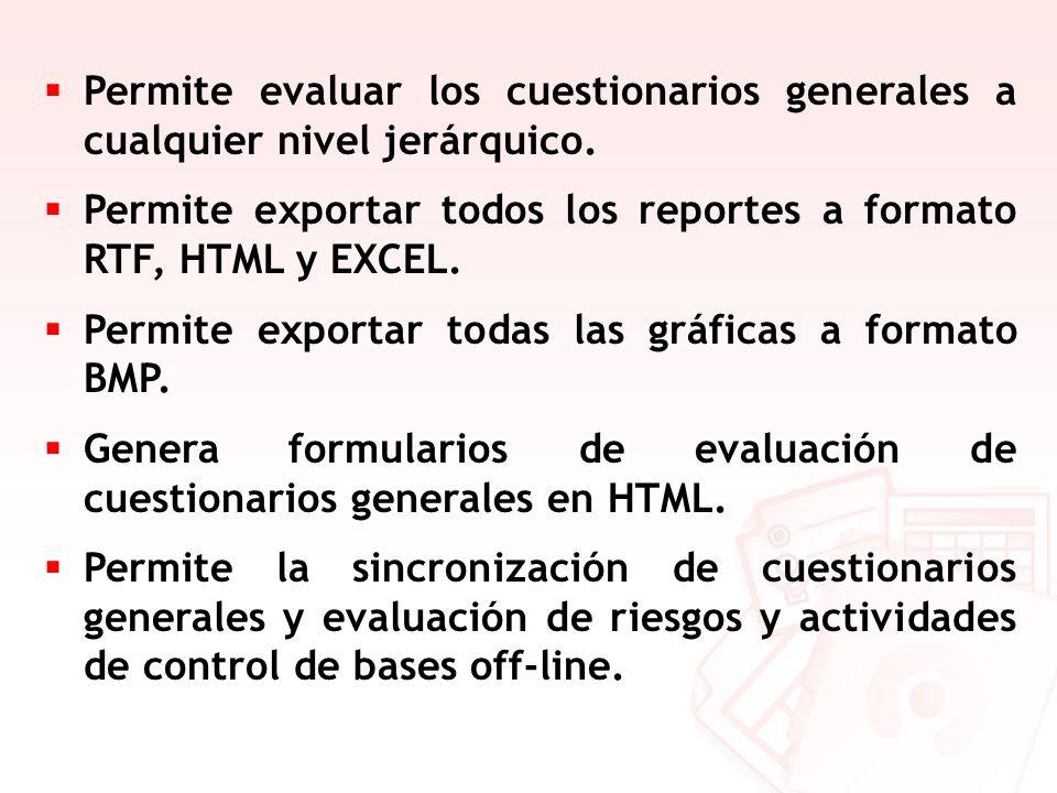 Permite evaluar los cuestionarios generales a cualquier nivel jerárquico.