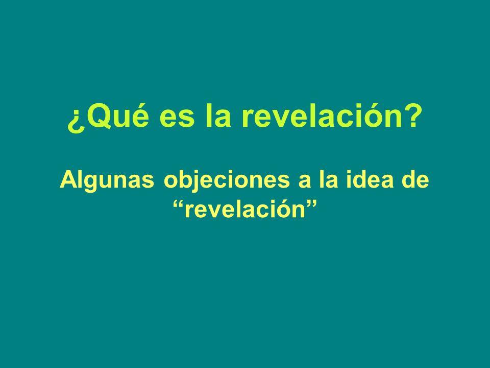 ¿Qué es la revelación Algunas objeciones a la idea de revelación