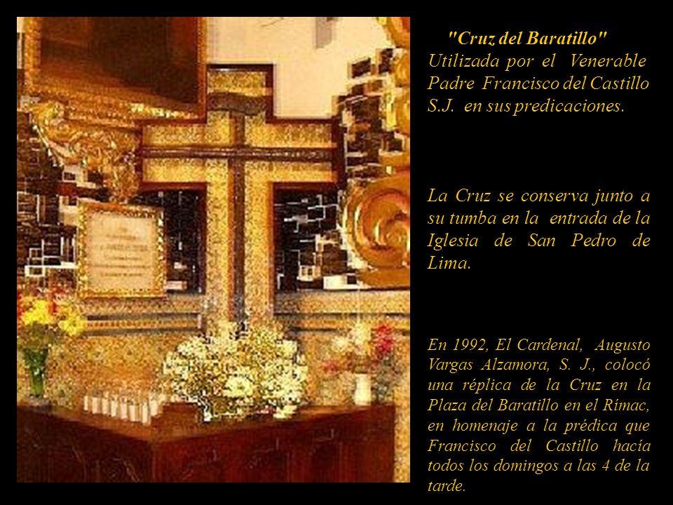 Cruz del Baratillo Utilizada por el Venerable Padre Francisco del Castillo S.J. en sus predicaciones.