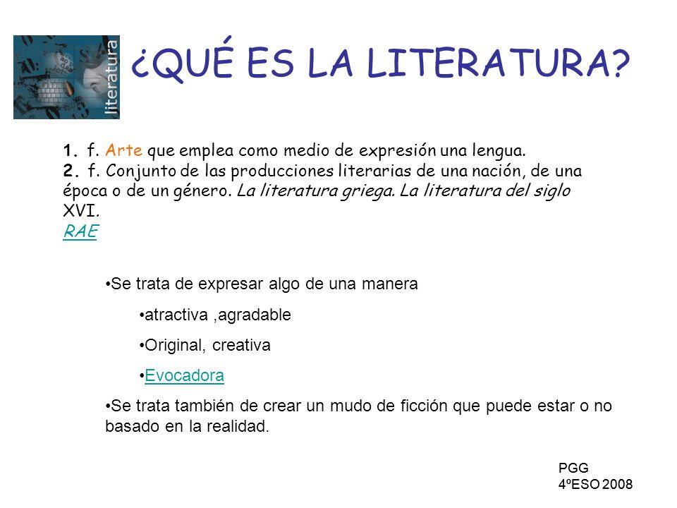 ¿QUÉ ES LA LITERATURA 1. f. Arte que emplea como medio de expresión una lengua.
